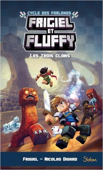 Frigiel et Fluffy - Cycle des Farlands 1 Les trois clans - Frigiel & Nicolas Digard