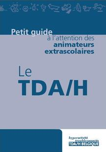 Le TDA/H : petit guide à l'attention des animateurs extrascolaires