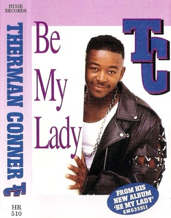TC (THERMAN CONNER) - BE MY LADY (1995)