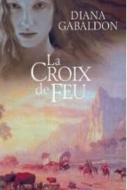 (Outlander) Tomes 5 et 6 : La croix de feu / Le temps des rêves