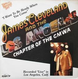James Cleveland & The Los Angeles Chapter Of The GMWA - I Want To Be Ready When You Come - Complete LP