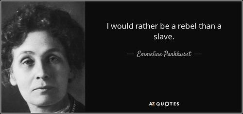 Rebelle plutôt qu'esclave