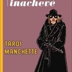 Fatale, un récit inachevé de Tardi, augmenté des 5 planches de la version initale inédite !
