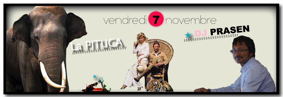 ★ DJ PRASEN vendredi 7 nov. à La PITUCA ★