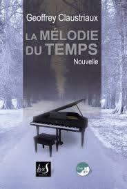 La mélodie du temps - Geoffrey Claustriaux