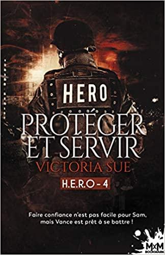 Protéger et servir : HERO # 4 de Victoria Sue