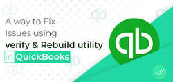 QuickBooks Issues By Verify & Rebuild Utility