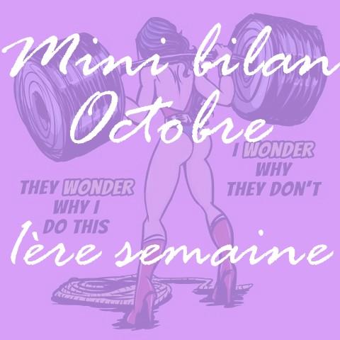 ↪mini bilan octobre : 1ère semaine