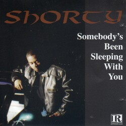 SHORTY - SOMEBODY'S BEEN SLEEPING WITH YOU (1995)