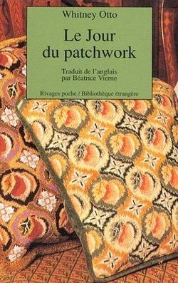 -Whitney Otto : Le jour du Patchwork