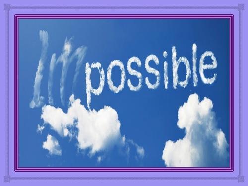 Tout devient possible