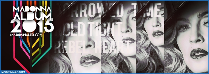 Madonna Album 2015 Rebel Heart Borrowed Time Hold Tight
