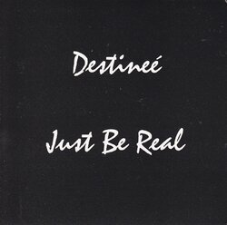 DESTINEE - JUST BE REAL (1996)