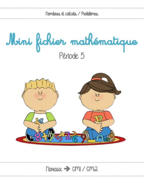 Mini fichier mathématique en CM1-CM2 - Période 5