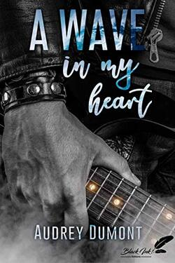 A wave in my heart - Audrey Dumont
