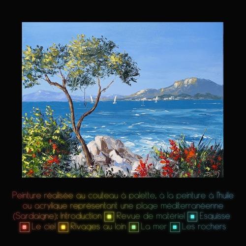 Dessin et peinture - vidéo 3587 : Comment peindre en vacances une plage de la méditérranée 1/2 ? - Huile ou acrylique au couteau à palette.