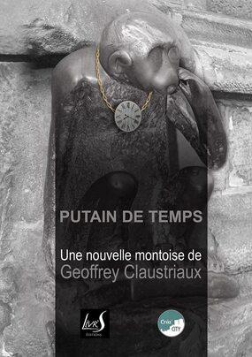 Putain de temps - Geoffrey Claustriaux