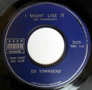 ED TOWNSEND - i might like it
