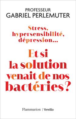 Et si la solution venait de nos bactéries ?