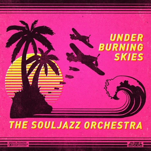 The Souljazz Orchestra - Under Burning Skies (2017) [Alternative Indie Afrobeat Soul Groove]