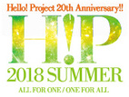 Hello! Project 20th Anniversary!! Hello! Project 2018 SUMMER ~ALL FOR ONE~