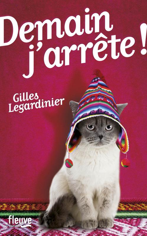 Demain j'arrête, Gilles Legardinier, 2011