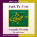 Acoustic Worship: Seek Ye First (Split Tracks), Maranatha! Acoustic