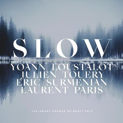Flash d'été n°3 : Slow - Yoann Loustalot, Julien Touery, Eric Surménian, Laurent Paris (2019)