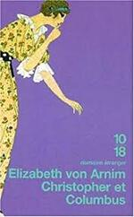 Elizabeth von Arnim, Christopher et Columbus, 10-18