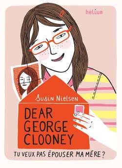 Dear George Clooney tu veux pas épouser ma mère?, Susin Nielsen