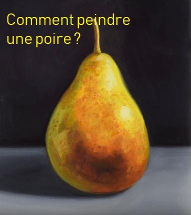 Dessin et peinture - vidéo 2854 : Comment peindre une poire ? - huile ou acrylique.