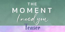 The Moment : I Need You