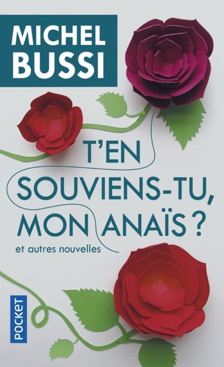 T'en souviens-tu mon Anaïs ? et autres nouvelles de Michel Bussi