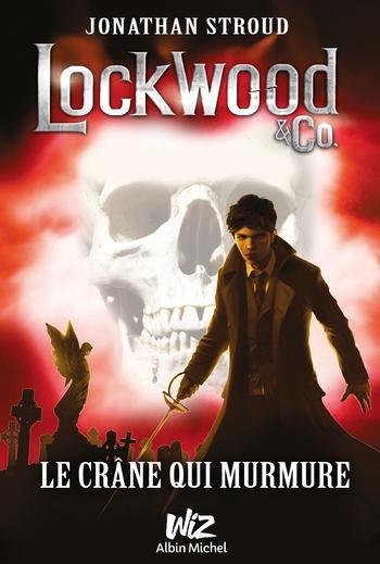 Lockwood & co. 2- Le crâne qui murmure - Jonathan Stroud