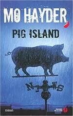 Mo Hayder, Pig island, Presses de la cité