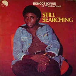 Bongos Ikwue & The Groovies - Still Searching - Complete LP