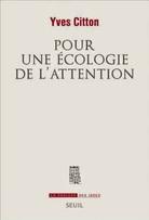 ... Age of Distraction: On Yves Citton's Pour Une Écologie de l'Attention
