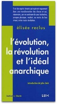 Elisée Reclus - L'évolution, la révolution et l'idéal anarchique