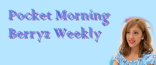 Pocket Morning Berryz Weekly (semaine du 15 août 2014)