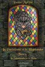 La Parisienne et le Highlander Tome 1 - La Salamandre et le Félin  de Jeanne Malysa