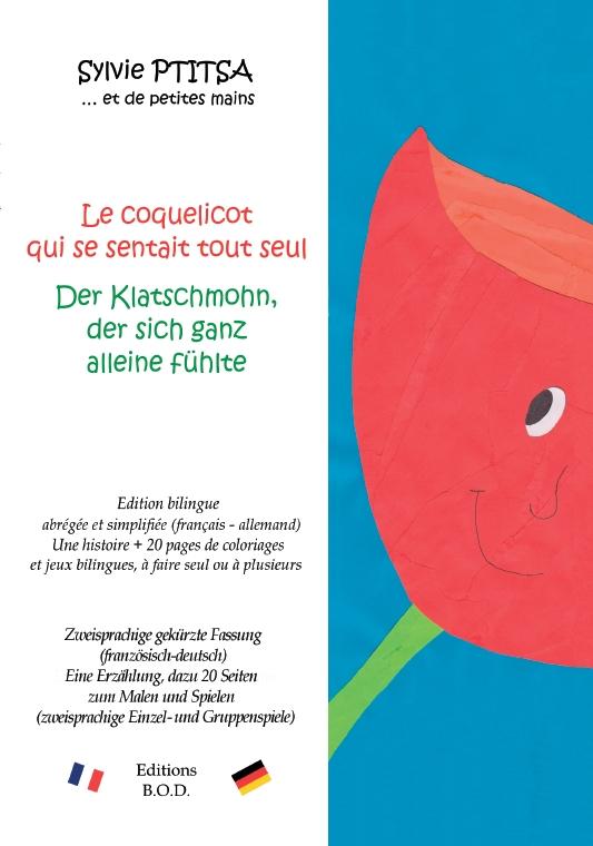 Une oeuvre bilingue : Le coquelicot qui se sentait tout seul / Der Klatschmohn, der sich ganz alleine fühlte