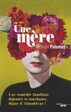 Une mère by Alejandro Palomas
