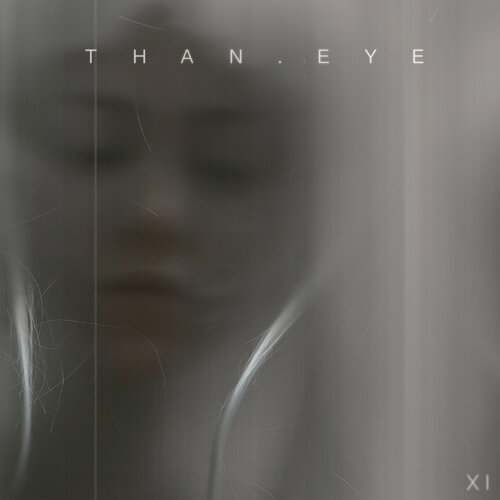 Than.eye - XI (2016) [Alternative, Indie, Trip Hop, Experimental]