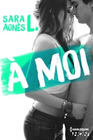 A moi (Sara Agnès L.)