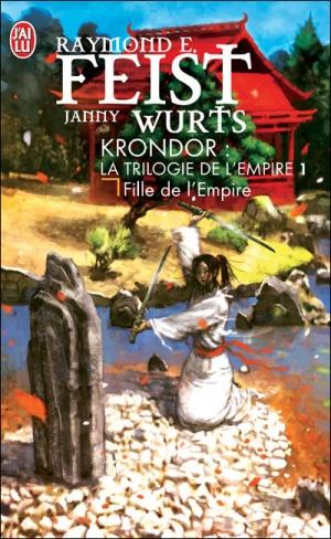 La Trilogie de l'Empire Tome 1 de Raymond E. Feist et Janny Wurts