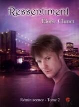 Réminiscence, tome 2 : Ressentiment d'Eloïse Clunet