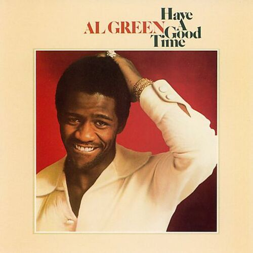 "Al Green ‎: Album "" Have A Good Time "" Hi Records ‎SHL 32103 [ US ]"