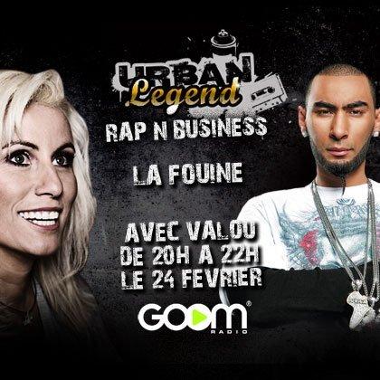 RAP & BUSINESS SPECIAL LA FOUINE MARDI 24 SUR WWW.GOOMRADIO.COM