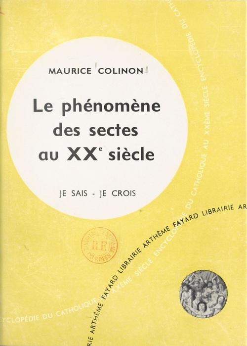 Maurice Colinon - Le Phénomène des sectes au XXe siècle (1959)