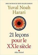 21 leçons pour le XXIe siècles - Yuval Noah Harari -